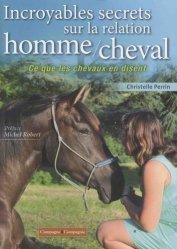 Dernières parutions sur Ethologie équine, Incroyables secrets sur la relation homme / cheval