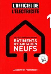 Dernières parutions sur Sécurité - Certifications - Accessibilité, L'Officiel de l'Electricité - Installations électriques bâtiments d'habitation neufs