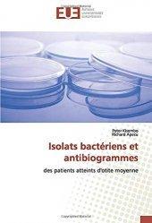 Dernières parutions sur ORL, Isolats bactériens et antibiogrammes des patients atteints d'otite moyenne