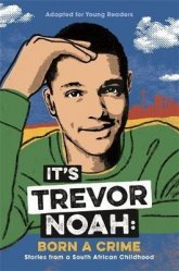 Dernières parutions sur Enfants et Préadolescents, IT'S TREVOR NOAH: BORN A CRIME