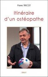 Dernières parutions sur Pratique professionnelle d'ostéo, Itinéraire d'un ostéopathe