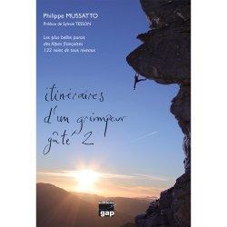 Dernières parutions sur Alpinisme - Escalade - Trail - Randos, Itinéraires d'un grimpeur gaté 2