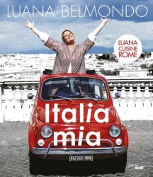 Dernières parutions sur Cuisine italienne, Italia mia