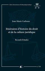 Dernières parutions sur Histoire du droit, Itinéraires d'histoire du droit et de la culture juridique