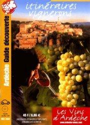 Dernières parutions sur Côte du Rhone, Itinéraires vignerons en Ardèche 2001-2002. Avec CD audio