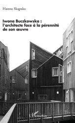 Dernières parutions sur Architectes, Iwona Buczkowska : l'architecte face à la pérennité de son oeuvre