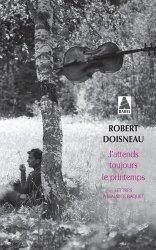 Dernières parutions dans Babel, J'attends toujours le printemps. Lettres à Maurice Baquet