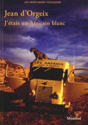 Dernières parutions dans Les aventuriers voyageurs, J'étais un africain blanc
