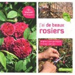 Dernières parutions sur Rosiers, J'ai de beaux rosiers sans produits chimiques !