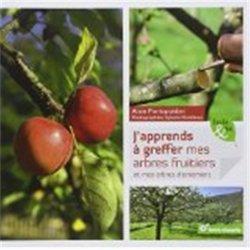Dernières parutions sur Taille - Greffe - Bouture, J'apprends à greffer mes arbres fruitiers et mes arbres d'ornement