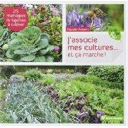 Souvent acheté avec Un jardin sain grâce aux cultures associées, le J'associe mes cultures... et ça marche !