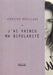 Dernières parutions sur Troubles bipolaires - TOC, J'ai vaincu ma bipolarité
