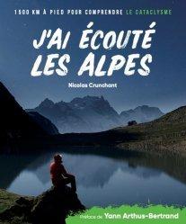 Dernières parutions sur Paysages de montagne, J'ai écouté les Alpes