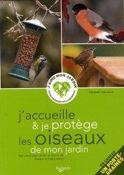Dernières parutions sur Oiseaux des parcs et des jardins, J'accueille et je protège les oiseaux de mon jardin
