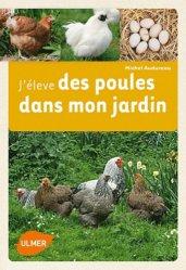 Souvent acheté avec Le petit élevage bio de la poule pondeuse, le J'élève des poules dans mon jardin