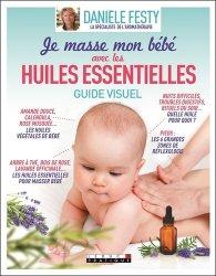 Dernières parutions dans Guide Visuel, J'utilise les huiles essentielles pour masser mon bébé