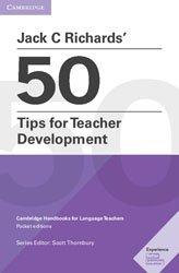 Dernières parutions dans Cambridge Handbooks for Language Teachers, Jack C Richards' 50 Tips for Teacher Development