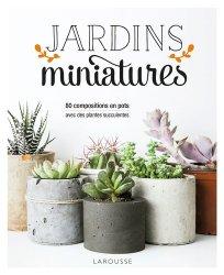 Dernières parutions sur Jardin facile, Jardins miniatures avec des plantes succulentes