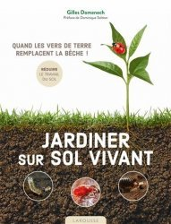 Dernières parutions sur Jardins, Jardiner sur sol vivant