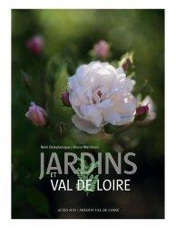 Dernières parutions sur Histoire des jardins - Jardins de référence, Jardins et Val de Loire
