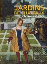 Souvent acheté avec Les jardins de Séricourt, le Jardins de châteaux à la Renaissance