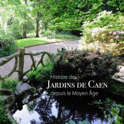 Dernières parutions sur Jardins, Jardins de Caen