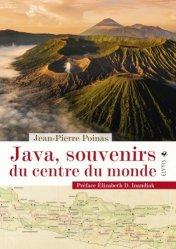 Dernières parutions dans Grands voyageurs, Java, souvenirs du centre du monde