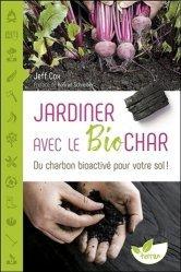 Dernières parutions sur Jardins, Jardiner avec le biochar