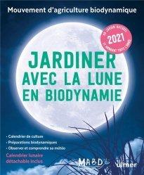 Dernières parutions sur Jardins, Jardiner avec la Lune en biodynamie 2021