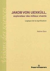 Dernières parutions dans Visions des sciences, Jakob von Uexküll