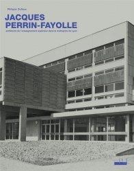 Dernières parutions sur Architectes, JACQUES PERRIN-FAYOLLE, ARCHITECTE DE L'ENSEIGNEMENT SUPÉRIEUR DANS LA MÉTROPOLE