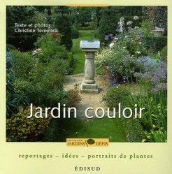 Dernières parutions sur Dessins - Plans - Conception, Jardin couloir. Reportages, idées, portraits de plantes