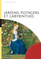 Dernières parutions sur Jardin médiéval, Jardins, potagers et labyrinthes