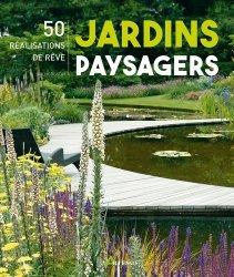 Dernières parutions sur Dessins - Plans - Conception, Jardins paysagers, 50 réalisations de rêve