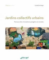 Souvent acheté avec Inventer les villes-natures de demain, le Jardins collectifs urbains