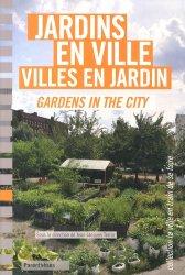 Dernières parutions dans La ville en train de se faire, Jardins en ville, villes en jardin