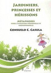 Souvent acheté avec Guide pratique d'hypnose en gérontologie, le Jardiniers, princesses et hérissons