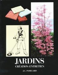Souvent acheté avec Dessin d'architecture paysagère, le Jardins Création - Entretien