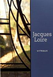 Dernières parutions sur Verre - Vitrail, Jacques Loire