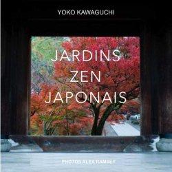 Dernières parutions sur Histoire des jardins - Jardins de référence, Jardins zen japonais