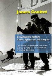 Dernières parutions sur A ski - En raquettes, James Couttet. La fabuleuse histoire d'une légende du ski français