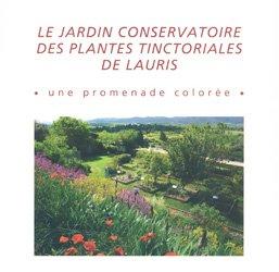 Dernières parutions sur Plantes tinctoriales, Jardin conservatoire des plantes tinctoriales de Lauris