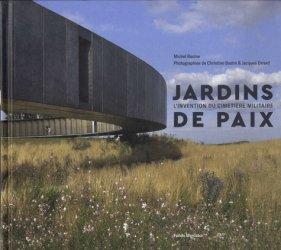 Dernières parutions sur Histoire de l'architecture, Jardins de paix. L'invention du cimetière militaire