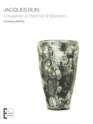 Dernières parutions sur Verre , dinanderie et céramique, Jacques Blin, céramiste et porteur d'histoires