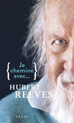 Dernières parutions dans Je chemine avec..., Je chemine avec Hubert Reeves