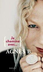 Dernières parutions sur Grands couturiers, Je chemine avec... Agnès B.