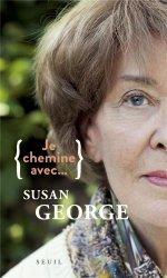 Dernières parutions dans Je chemine avec..., Je chemine avec Susan George