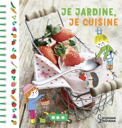 Dernières parutions dans Hors collection Cuisine, Je jardine, je cuisine