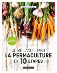 Dernières parutions sur Permaculture, Je me lance en permaculture