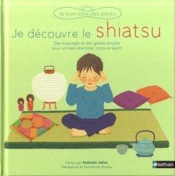 Dernières parutions dans Le bien-être des petits, Je decouvre le shiatsu